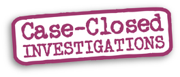 Case-Closed INVESTIGATIONS